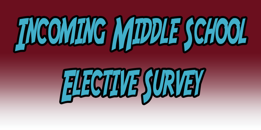 Incoming Middle School Elective Survey